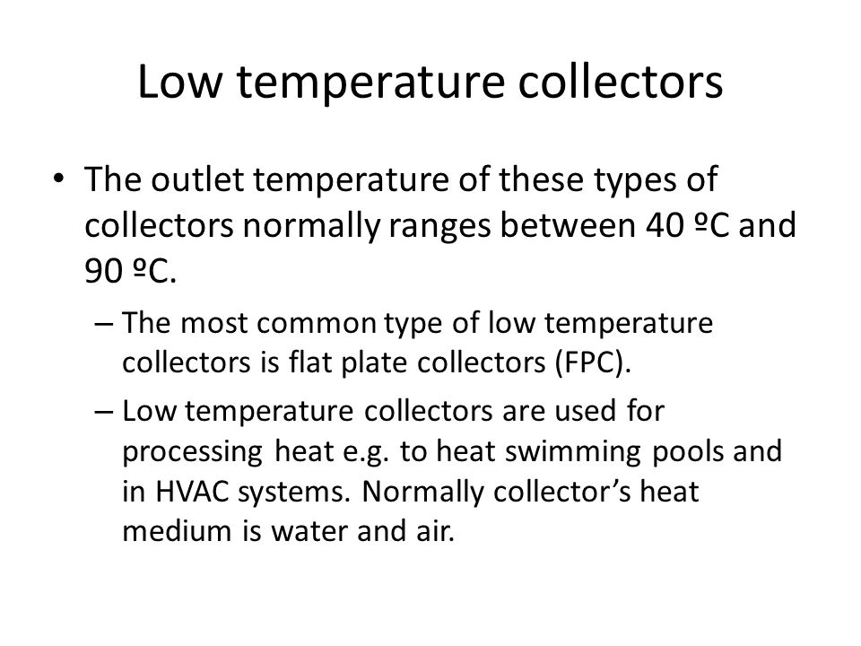 Low temperature collectors