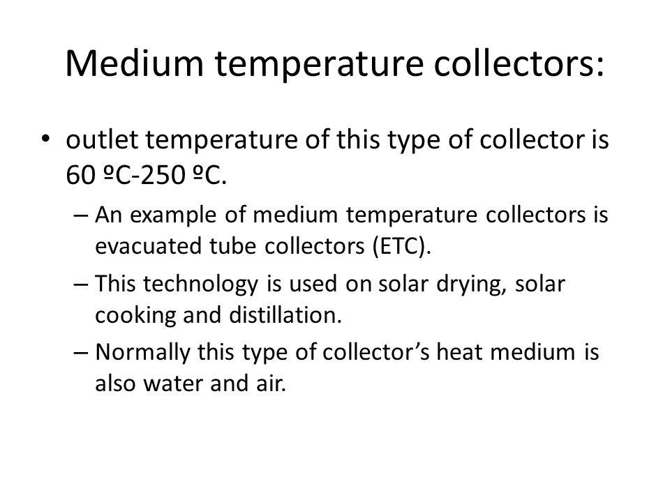 Medium temperature collectors: