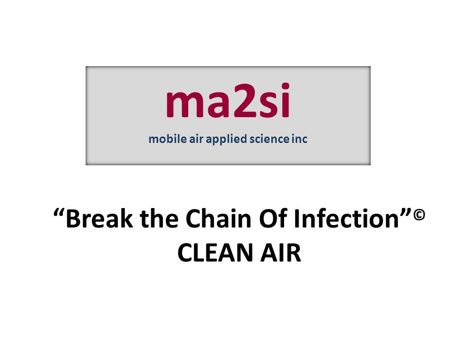 mobile air applied science inc Break the Chain Of Infection ©
