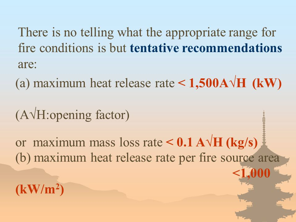 There is no telling what the appropriate range for fire conditions is but tentative recommendations are: