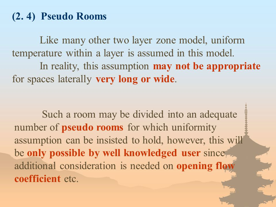 (2. 4) Pseudo Rooms Like many other two layer zone model, uniform temperature within a layer is assumed in this model.