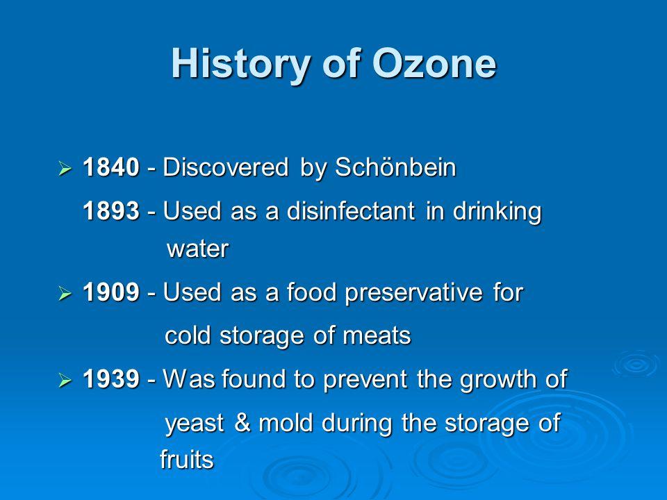 History of Ozone 1840 - Discovered by Schönbein