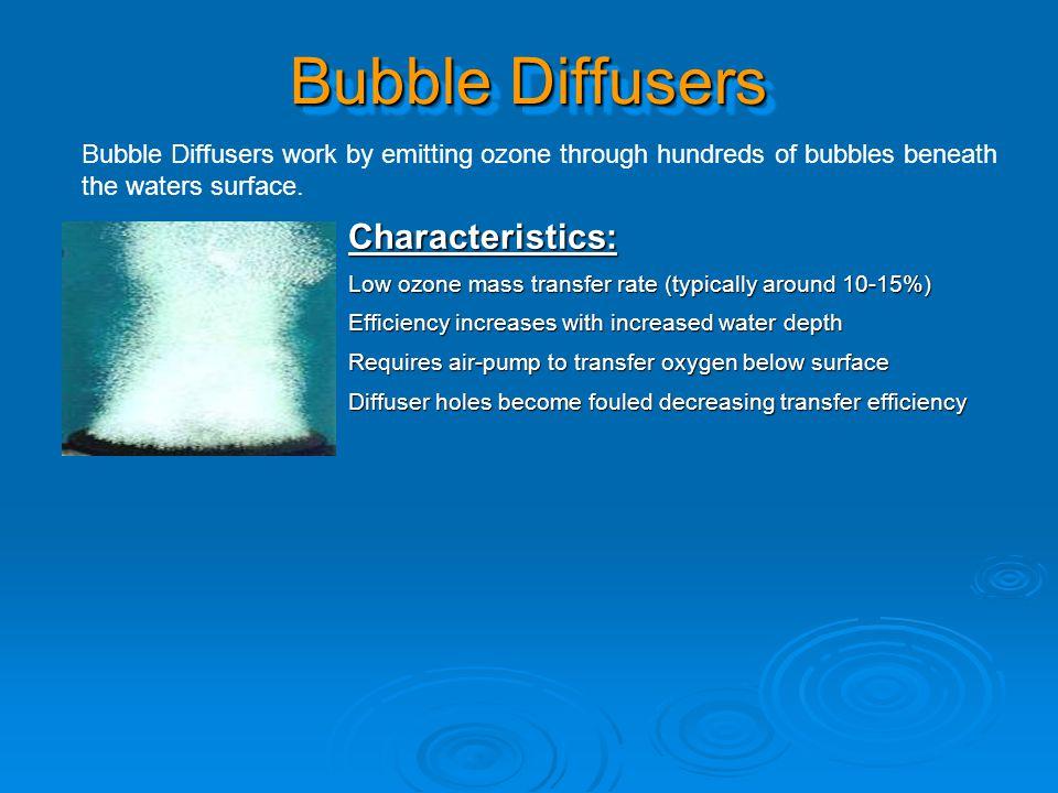 Bubble Diffusers Characteristics: