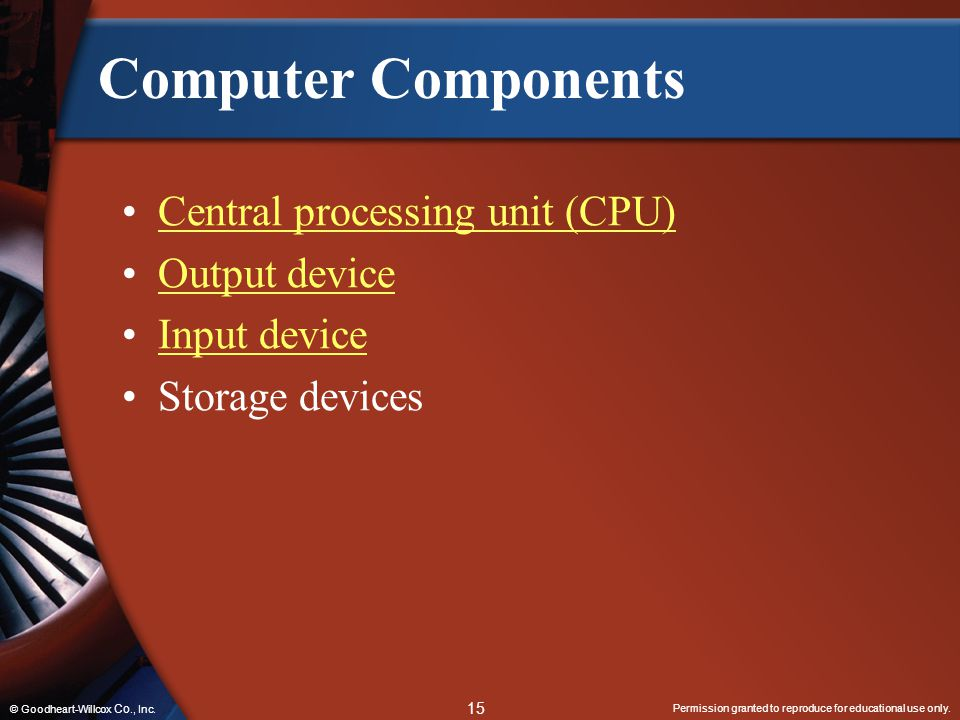 Computer Components Central processing unit (CPU) Output device