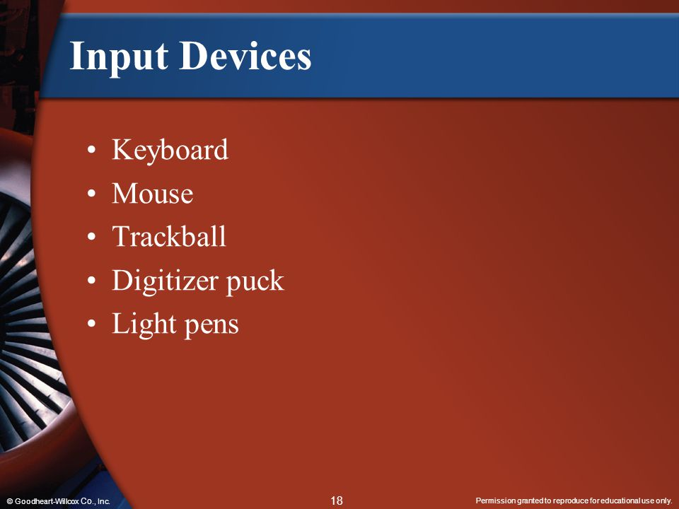 Input Devices Keyboard Mouse Trackball Digitizer puck Light pens