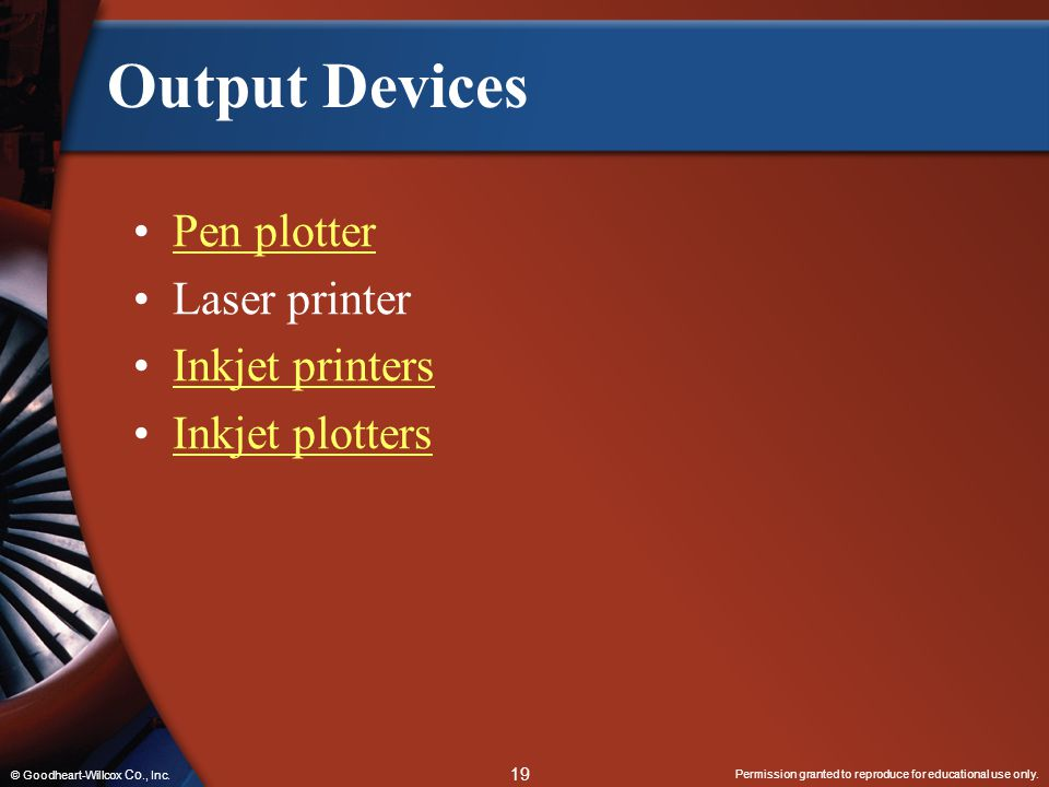 Output Devices Pen plotter Laser printer Inkjet printers