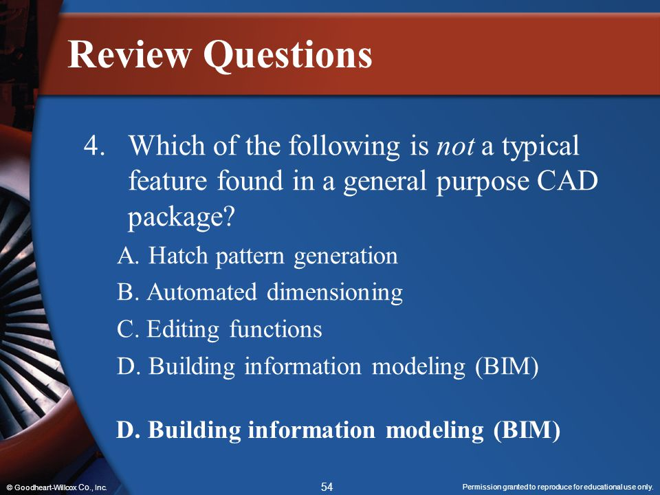 Review Questions 4. Which of the following is not a typical feature found in a general purpose CAD package