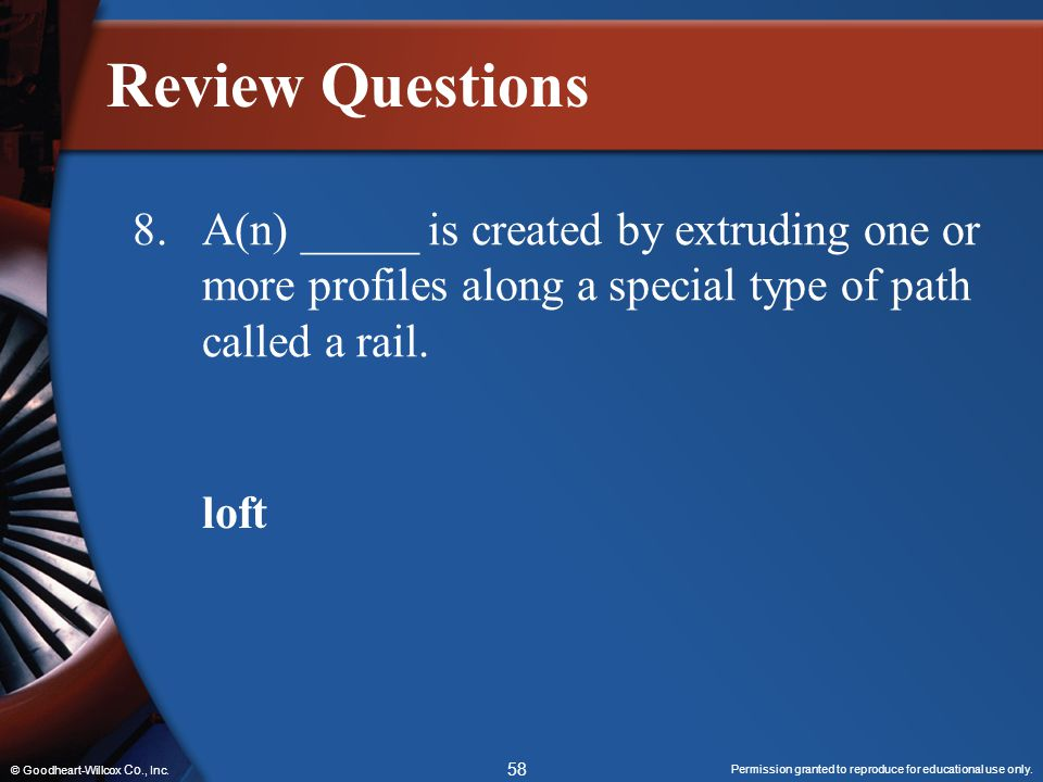 Review Questions 8. A(n) _____ is created by extruding one or more profiles along a special type of path called a rail.