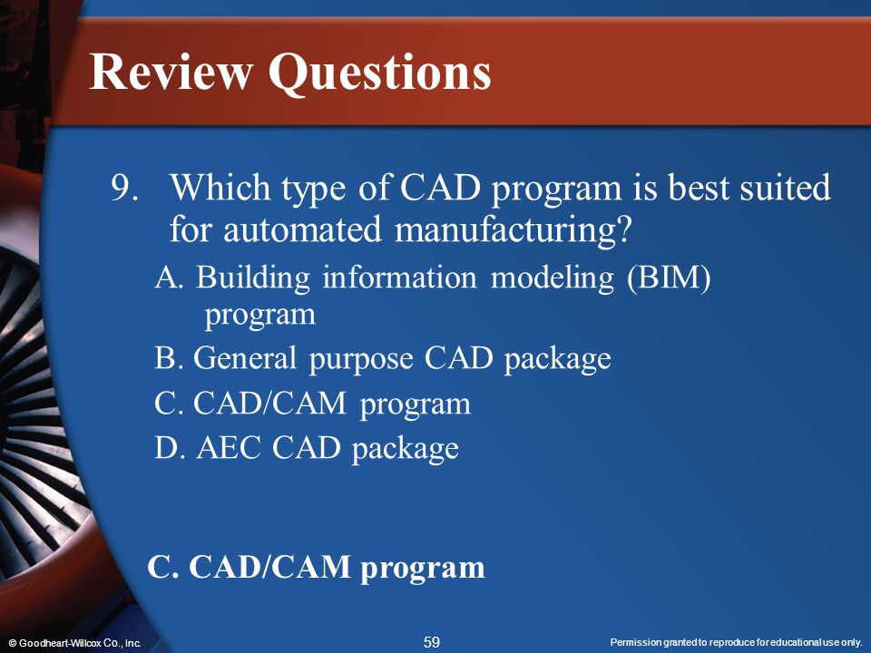 Review Questions Which type of CAD program is best suited for automated manufacturing A. Building information modeling (BIM) program.