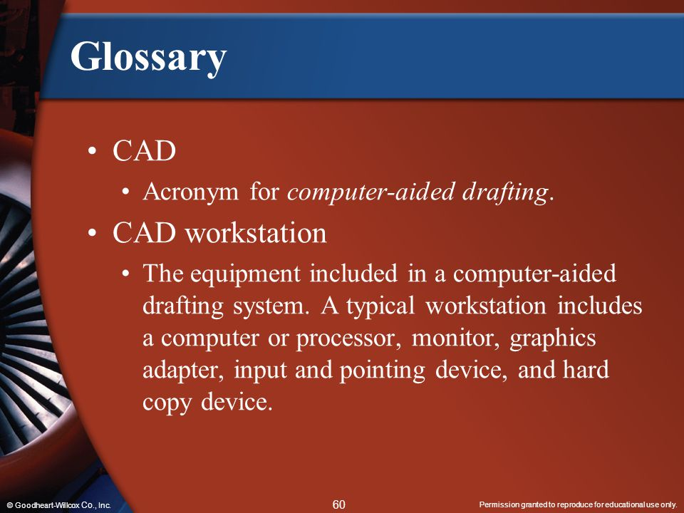Glossary CAD CAD workstation Acronym for computer-aided drafting.