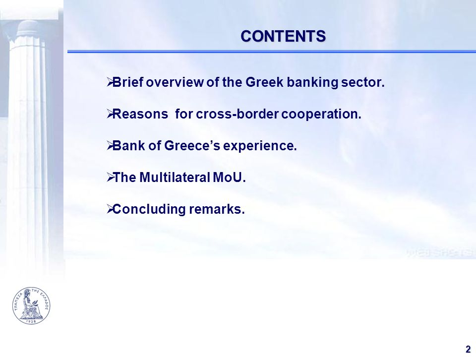 CONTENTS Brief overview of the Greek banking sector.