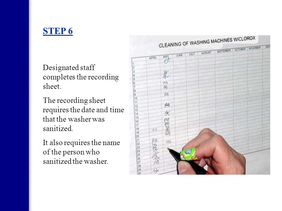 STEP 6 Designated staff completes the recording sheet.