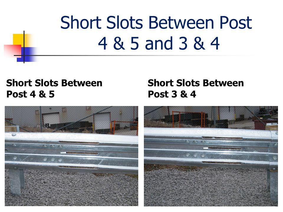 Short Slots Between Post 4 & 5 and 3 & 4