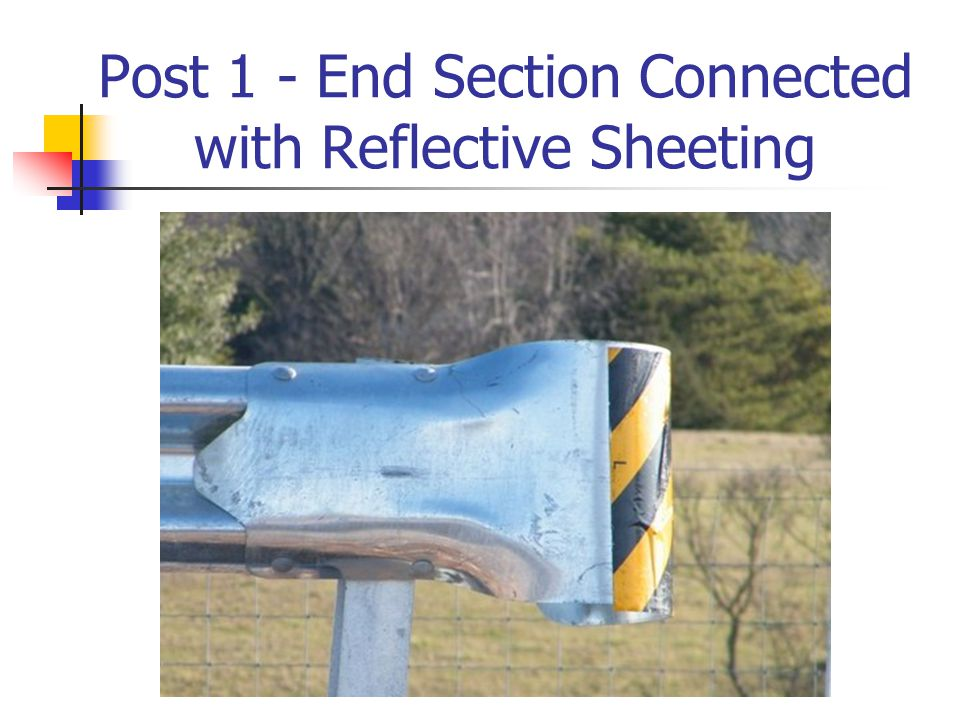 Post 1 - End Section Connected with Reflective Sheeting