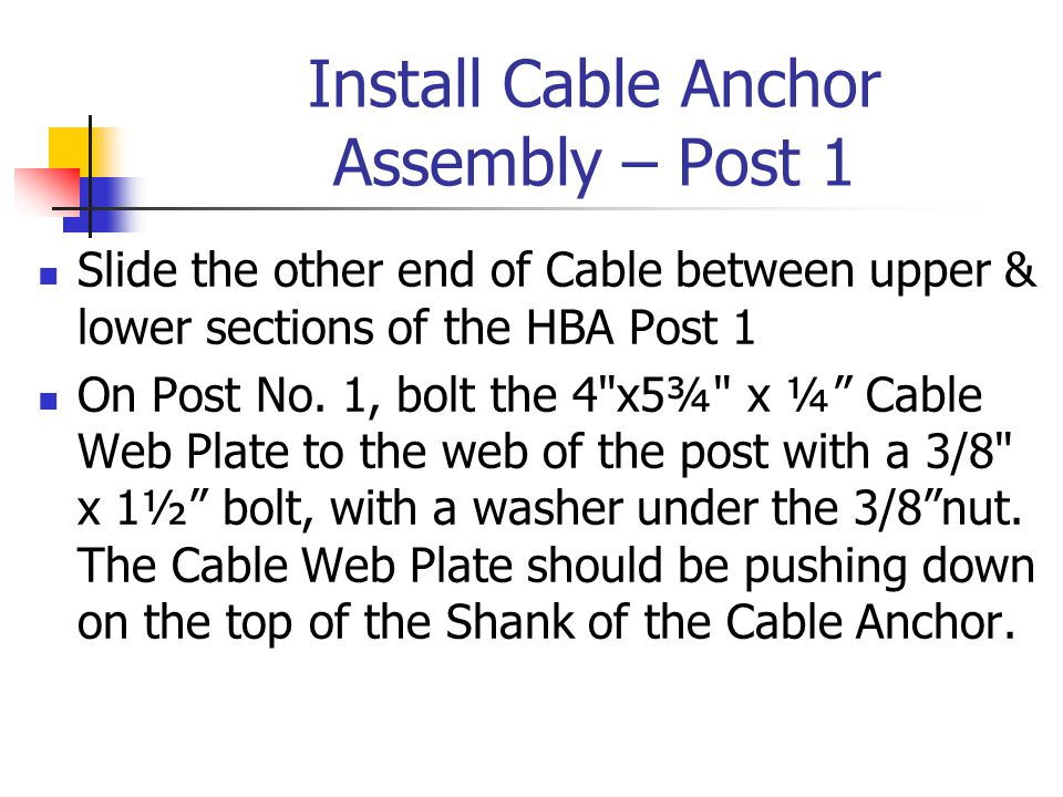 Install Cable Anchor Assembly – Post 1