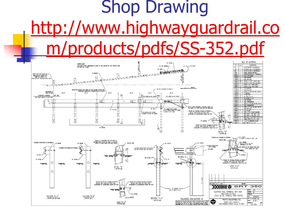 Shop Drawing http://www.highwayguardrail.com/products/pdfs/SS-352.pdf