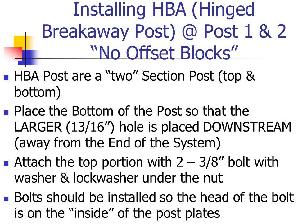 Installing HBA (Hinged Breakaway Post) @ Post 1 & 2 No Offset Blocks