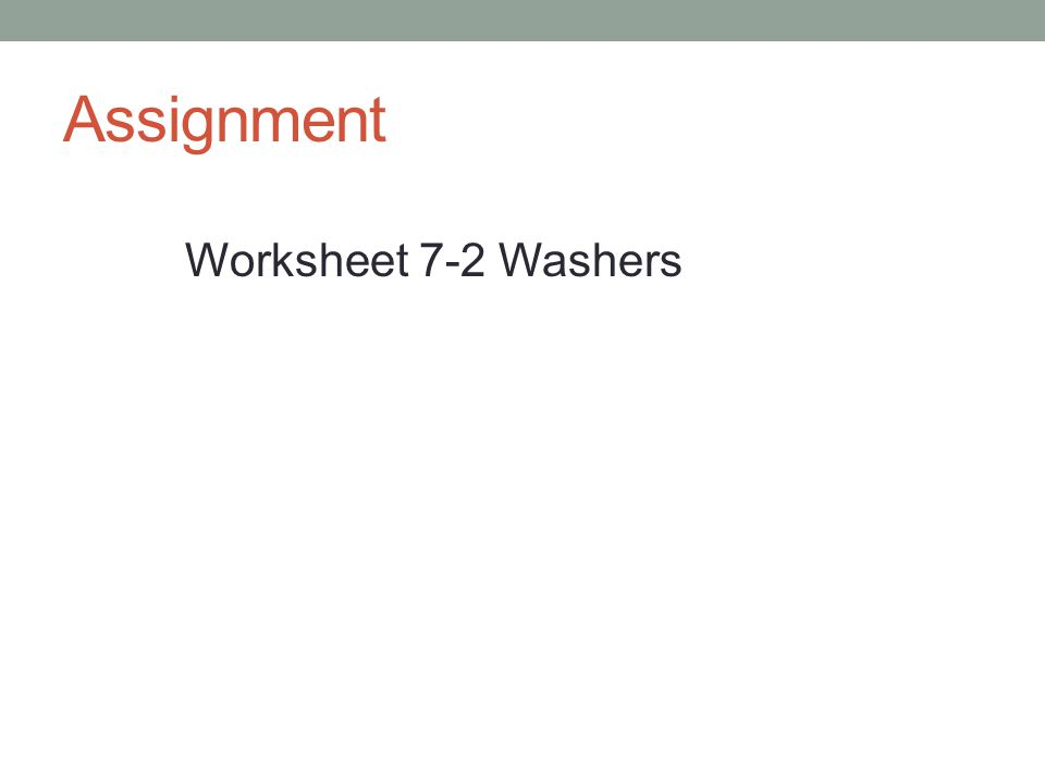 Assignment Worksheet 7-2 Washers