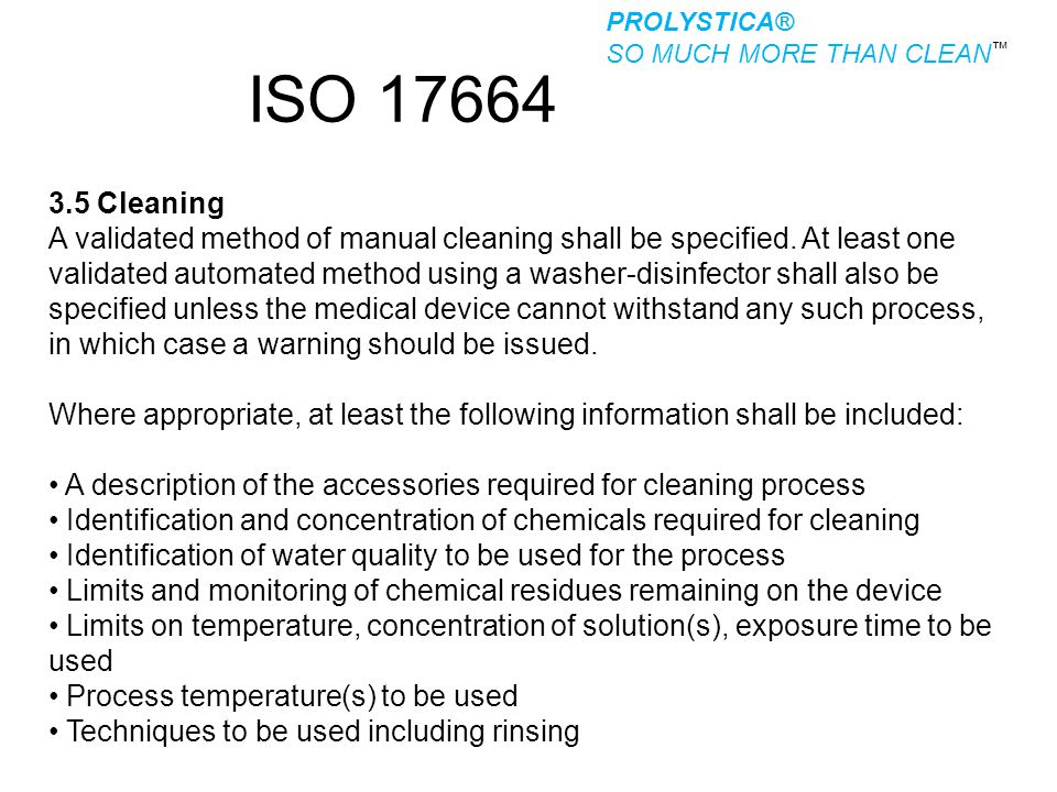 PROLYSTICA® SO MUCH MORE THAN CLEAN™ ISO 17664. 3.5 Cleaning.