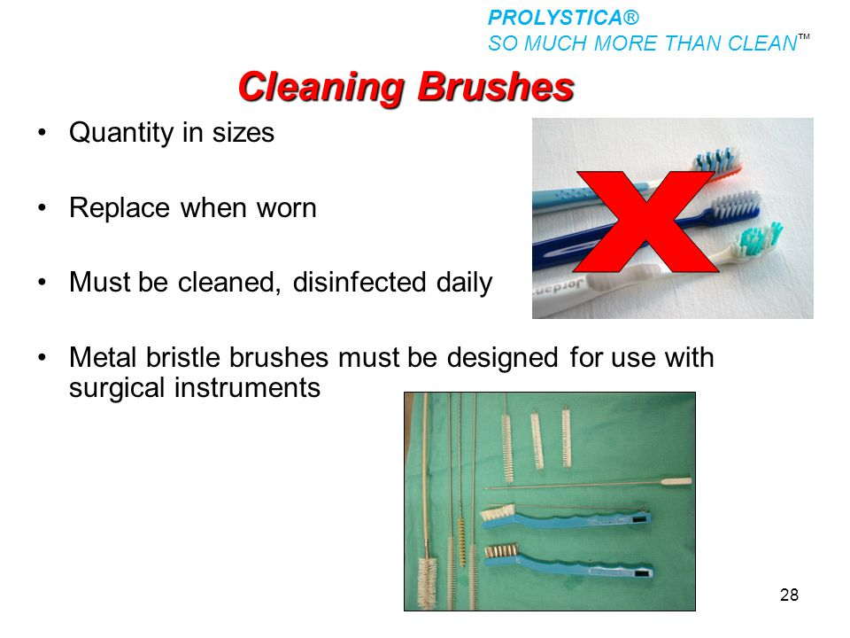 X Cleaning Brushes Quantity in sizes Replace when worn