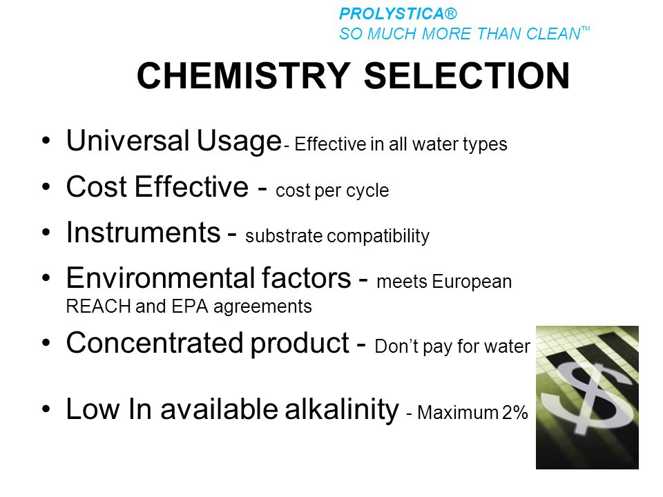 CHEMISTRY SELECTION Universal Usage - Effective in all water types