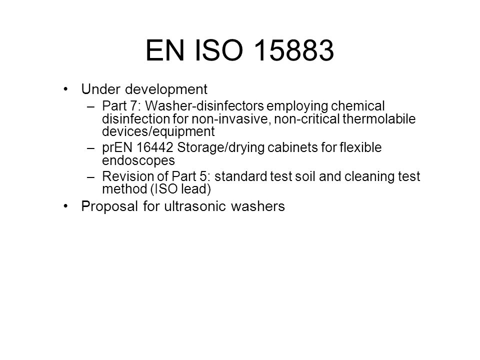 EN ISO 15883 Under development Proposal for ultrasonic washers