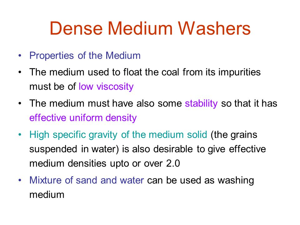 Dense Medium Washers Properties of the Medium