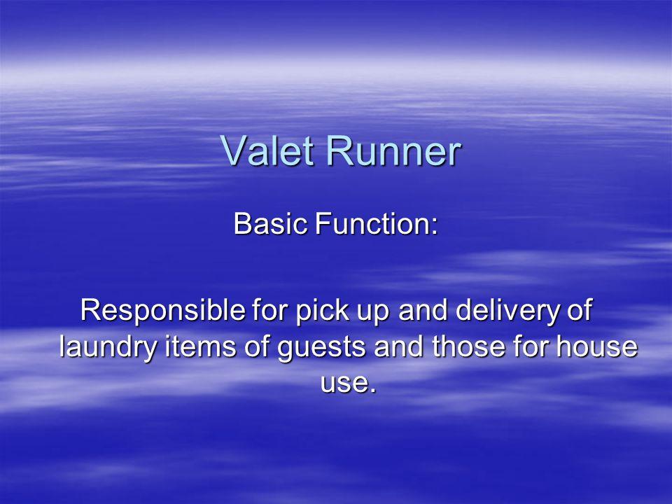 Valet Runner Basic Function: