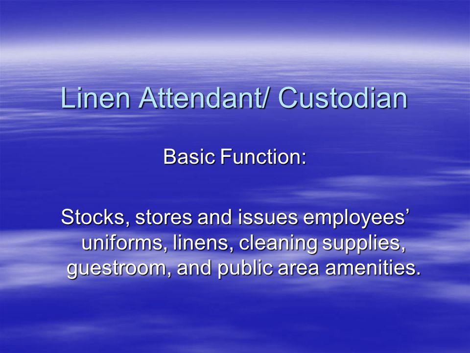 Linen Attendant/ Custodian