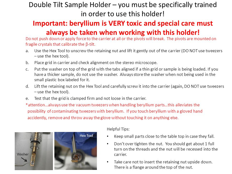 Double Tilt Sample Holder – you must be specifically trained in order to use this holder! Important: beryllium is VERY toxic and special care must always be taken when working with this holder!