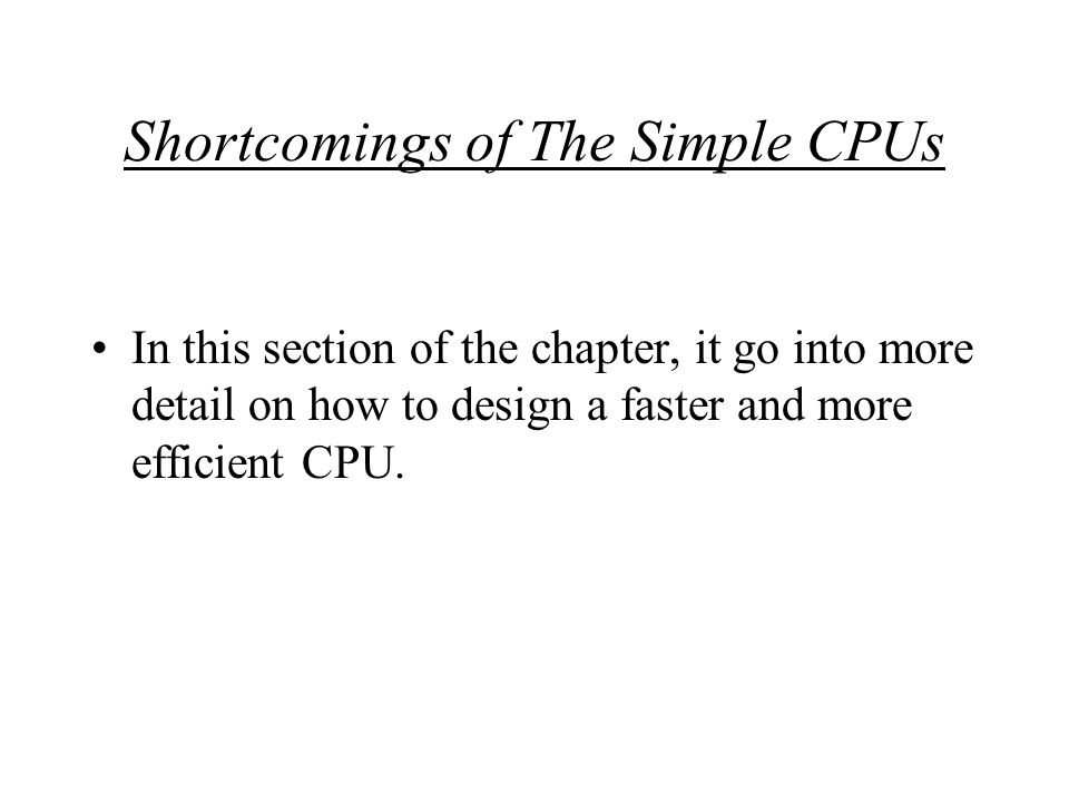 Shortcomings of The Simple CPUs