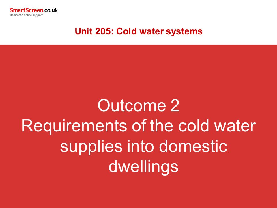 Unit 205: Cold water systems