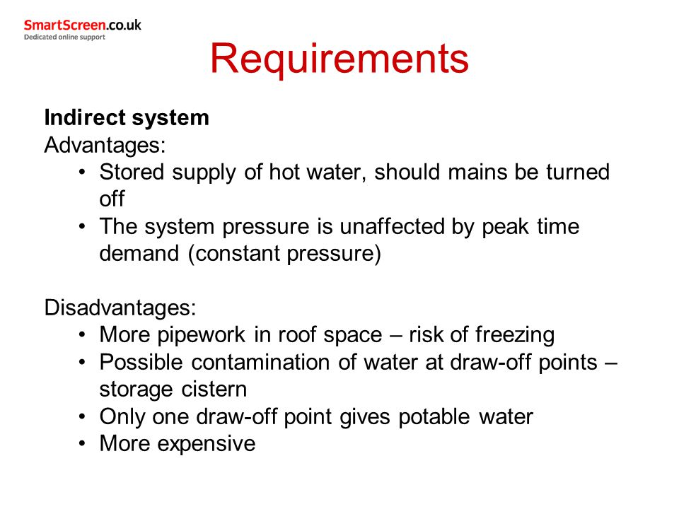 Requirements Indirect system Advantages: