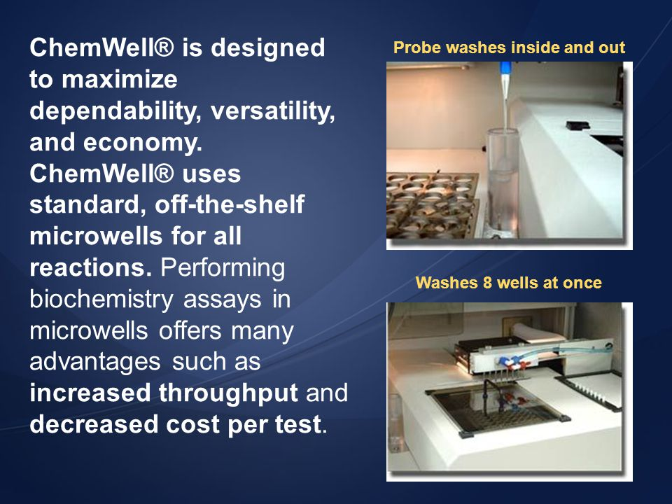 ChemWell® is designed to maximize dependability, versatility, and economy.