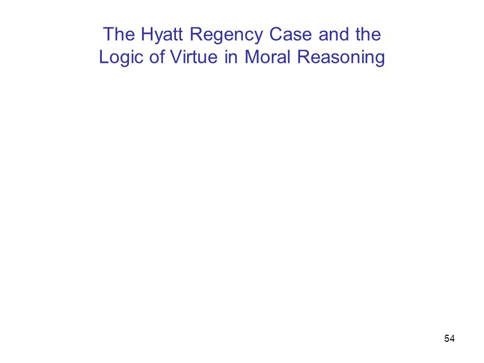 The Hyatt Regency Case and the Logic of Virtue in Moral Reasoning