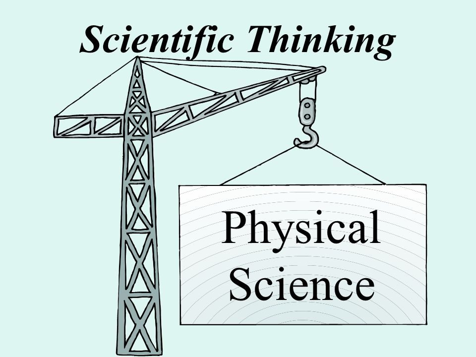 Scientific Thinking Physical Science