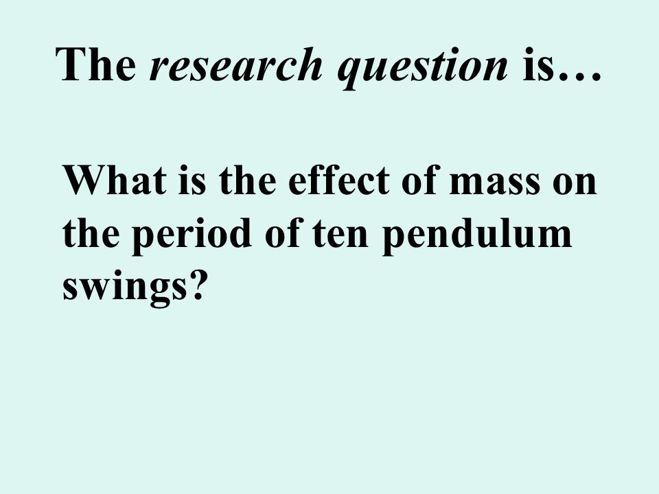 The research question is…