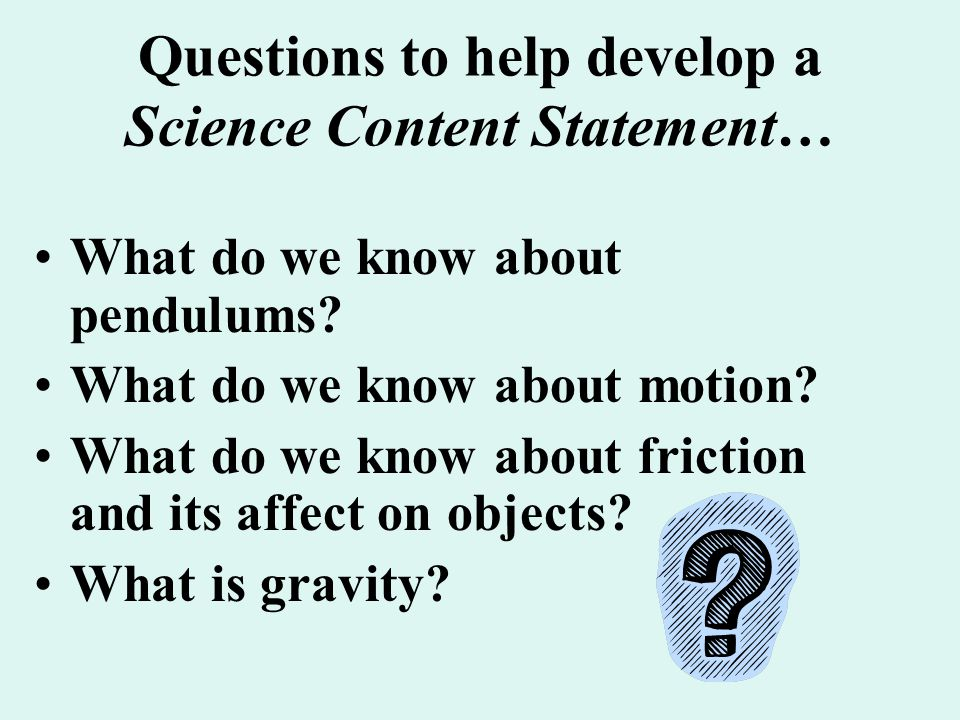 Questions to help develop a Science Content Statement…