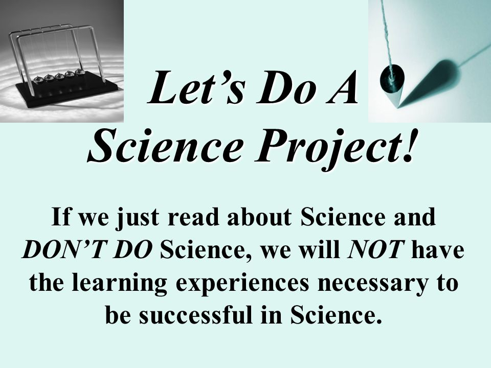 Let's Do A Science Project!