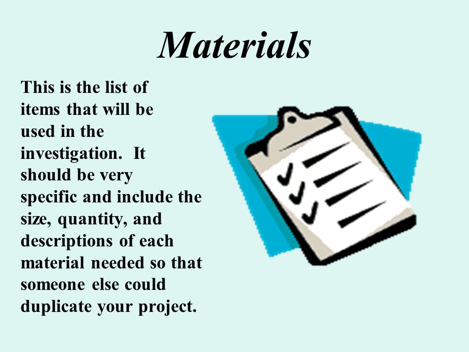 Materials This is the list of items that will be used in the