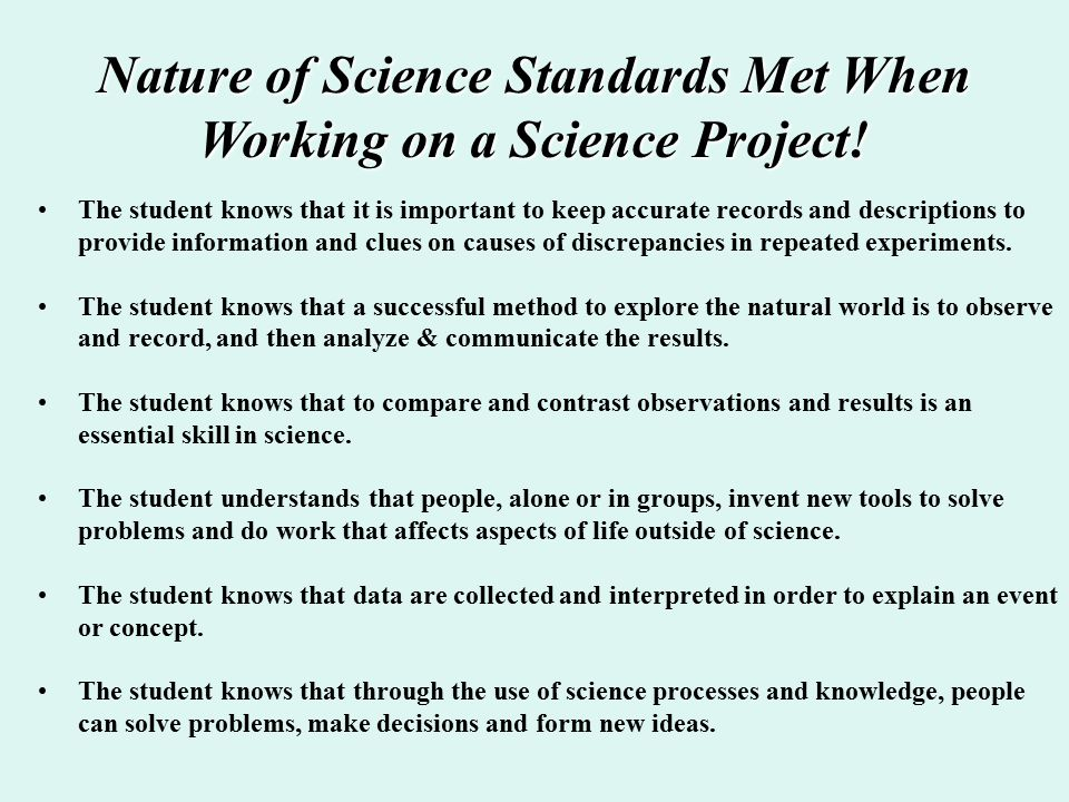 Nature of Science Standards Met When Working on a Science Project!