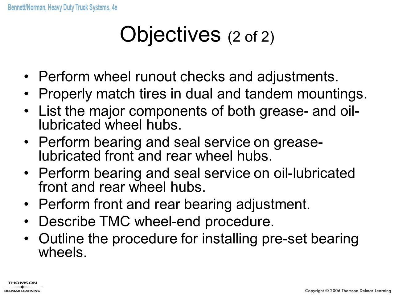 Objectives (2 of 2) Perform wheel runout checks and adjustments.