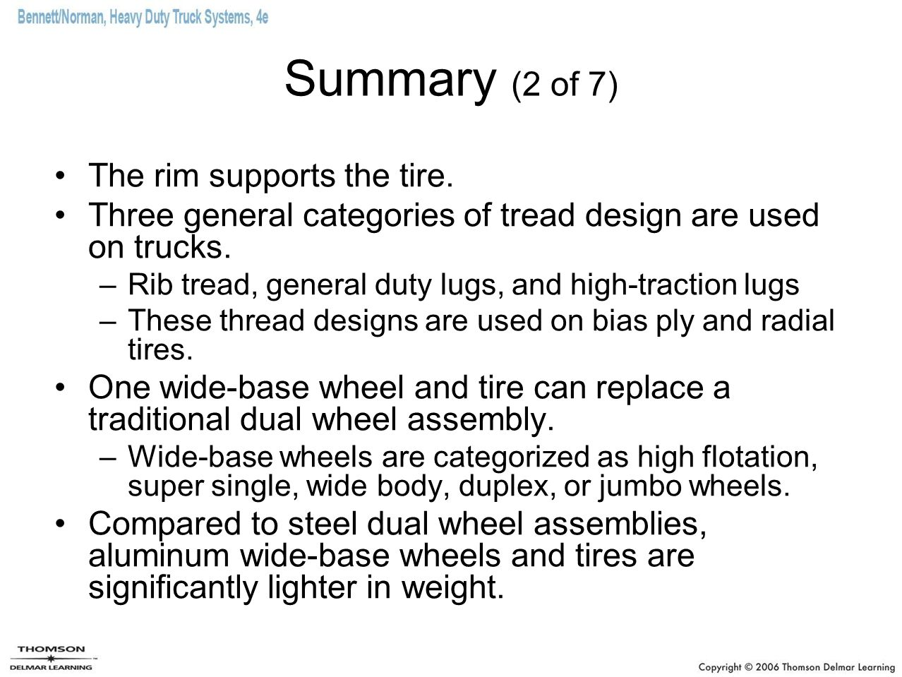 Summary (2 of 7) The rim supports the tire.