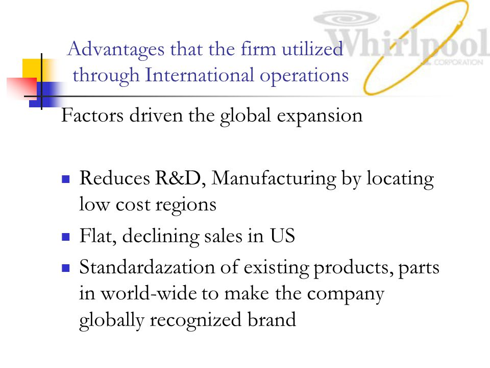 Advantages that the firm utilized through International operations