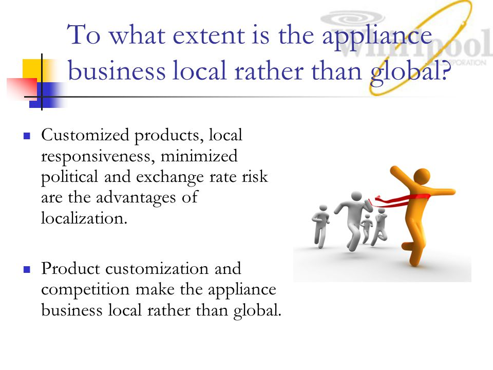 To what extent is the appliance business local rather than global