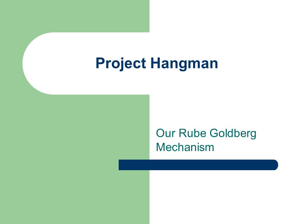 Our Rube Goldberg Mechanism