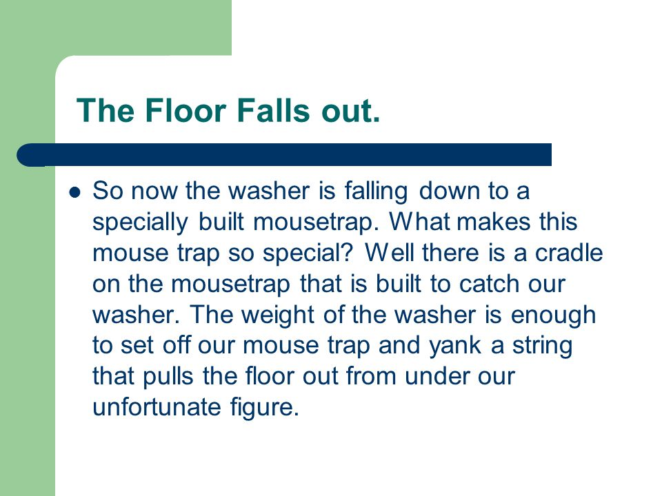 The Floor Falls out.