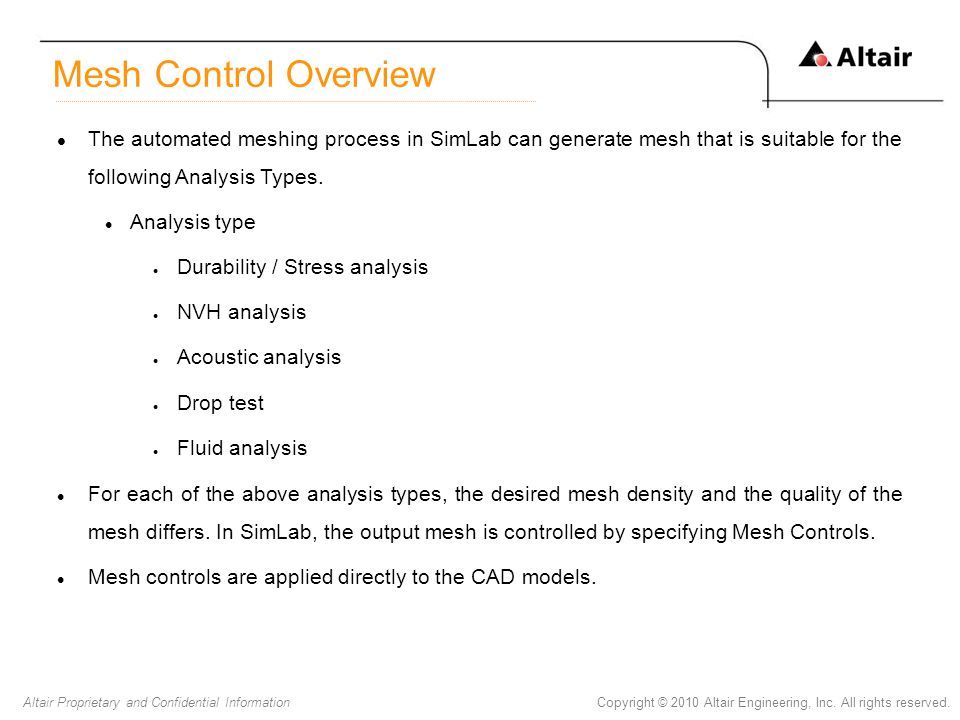 Mesh Control Overview The automated meshing process in SimLab can generate mesh that is suitable for the following Analysis Types.