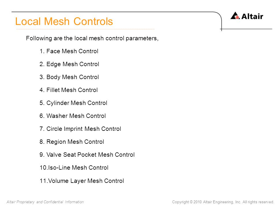 Local Mesh Controls Following are the local mesh control parameters,