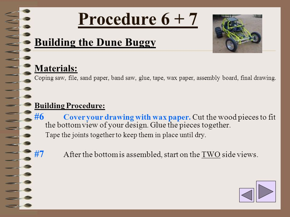 Procedure 6 + 7 Building the Dune Buggy Materials: